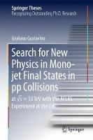 Search for New Physics in Mono-jet Final States in pp Collisions  at sqrt(s)=13 TeV with the ATLAS Experiment at the LHC by Giuliano Gustavino