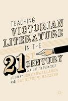 Teaching Victorian Literature in the Twenty-First Century A Guide to Pedagogy by Laurence W. Mazzeno