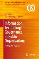 Information Technology Governance in Public Organizations Theory and Practice by Lazar Rusu