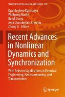 Recent Advances in Nonlinear Dynamics and Synchronization With Selected Applications in Electrical Engineering, Neurocomputing, and Transportation by Kyandoghere Kyamakya