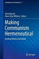 Making Communism Hermeneutical Reading Vattimo and Zabala by Silvia Mazzini