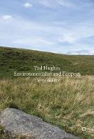 Ted Hughes: Environmentalist and Ecopoet by Yvonne Reddick