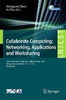 Collaborate Computing: Networking, Applications and Worksharing 12th International Conference, CollaborateCom 2016, Beijing, China, November 10-11, 2016, Proceedings by Shangguang Wang