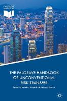 The Palgrave Handbook of Unconventional Risk Transfer by Maurizio Pompella