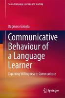 Communicative Behaviour of a Language Learner Exploring Willingness to Communicate by Dagmara Galajda