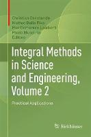 Integral Methods in Science and Engineering, Volume 2 Practical Applications by Christian Constanda