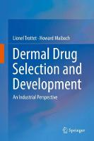 Dermal Drug Selection and Development An Industrial Perspective by Howard Maibach