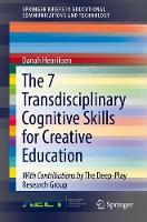 The 7 Transdisciplinary Cognitive Skills for Creative Education by Danah Henriksen