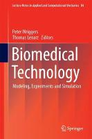 Biomedical Technology Modeling, Experiments and Simulation by Peter Wriggers