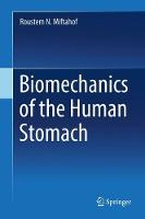 Biomechanics of the Human Stomach by Roustem N. Miftahof