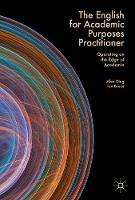 The English for Academic Purposes Practitioner Operating on the Edge of Academia by Alex Ding, Ian Bruce