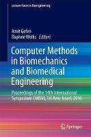 Computer Methods in Biomechanics and Biomedical Engineering Proceedings of the 14th International Symposium CMBBE, Tel Aviv, Israel, 2016 by Amit Gefen
