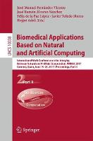 Biomedical Applications Based on Natural and Artificial Computing International Work-Conference on the Interplay Between Natural and Artificial Computation, IWINAC 2017, Corunna, Spain, June 19-23, 20 by Jose Manuel Ferrandez Vicente