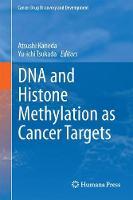 DNA and Histone Methylation as Cancer Targets by Atsushi Kaneda
