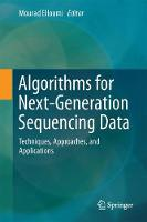 Algorithms for Next-Generation Sequencing Data Techniques, Approaches, and Applications by Mourad Elloumi