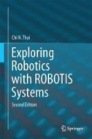 Exploring Robotics with ROBOTIS Systems by Chi N. Thai
