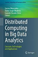 Distributed Computing in Big Data Analytics Concepts, Technologies and Applications by Ganesh Chandra Deka