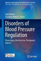 Disorders of Blood Pressure Regulation Phenotypes, Mechanisms, Therapeutic Options by Giuseppe Mancia