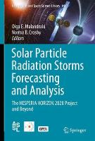 Solar Particle Radiation Storms Forecasting and Analysis The HESPERIA HORIZON 2020 Project and Beyond by Olga E. Malandraki