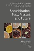 Securitization: Past, Present and Future by Solomon Deku, Alper Kara