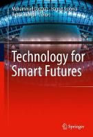Technology for Smart Futures by Mohammad Dastbaz