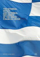 The Internal Impact and External Influence of the Greek Financial Crisis by John Marangos