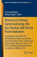 Advances in Human Factors in Energy: Oil, Gas, Nuclear and Electric Power Industries Proceedings of the AHFE 2017 International Conference on Human Factors in Energy: Oil, Gas, Nuclear and Electric Po by Paul Fechtelkotter