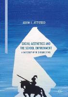 Social Aesthetics and the School Environment A Case Study of the Chivalric Ethos by Adam I. Attwood