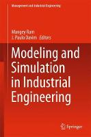 Modeling and Simulation in Industrial Engineering by Mangey Ram