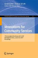 Innovations for Community Services 17th International Conference, I4CS 2017, Darmstadt, Germany, June 26-28, 2017, Proceedings by Gerald Eichler
