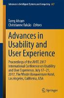 Advances in Usability and User Experience Proceedings of the AHFE 2017 International Conference on Usability and User Experience, July 17-21, 2017, The Westin Bonaventure Hotel, Los Angeles, Californi by Tareq Ahram