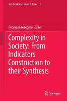 Complexity in Society: From Indicators Construction to their Synthesis by Filomena Maggino