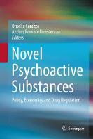 Novel Psychoactive Substances Policy, Economics and Drug Regulation by Ornella Corazza