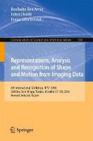 Representations, Analysis and Recognition of Shape and Motion from Imaging Data 6th International Workshop, RFMI 2016, Sidi Bou Said Village, Tunisia, October 27-29, 2016, Revised Selected Papers by Boulbaba Ben Amor
