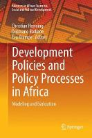 Development Policies and Policy Processes in Africa Modeling and Evaluation by Christian Henning