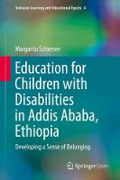 Education for Children with Disabilities in Addis Ababa, Ethiopia Developing a Sense of Belonging by Margarita Schiemer