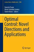 Optimal Control: Novel Directions and Applications by Daniela Tonon
