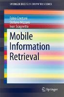 Mobile Information Retrieval by Fabio Crestani, Stefano Mizzaro, Ivan Scagnetto