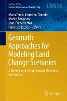 Geomatic Approaches for Modeling Land Change Scenarios A Review and Comparison of Modeling Techniques by Martin Paegelow
