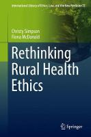 Rethinking Rural Health Ethics by Christy Simpson, Fiona McDonald