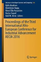 Proceedings of the Third International Afro-European Conference for Industrial Advancement AECIA 2016 by Ajith Abraham