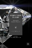 Interpretations of Luxury Exploring the Consumer Perspective by Linda Lisa Maria Turunen