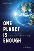 One Planet Is Enough Tackling Climate Change and Environmental Threats through Technology by Rune Westergard