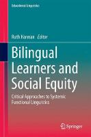 Bilingual Learners and Social Equity Critical Approaches to Systemic Functional Linguistics by Ruth Harman
