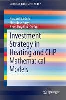 Investment Strategy in Heating and CHP Mathematical Models by Ryszard Bartnik, Zbigniew Buryn, Anna Hnydiuk-Stefan