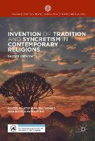 Invention of Tradition and Syncretism in Contemporary Religions Sacred Creativity by Stefania Palmisano
