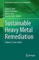 Sustainable Heavy Metal Remediation Volume 2: Case studies by Eldon R. Rene
