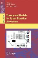 Theory and Models for Cyber Situation Awareness by Peng Liu
