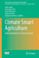 Climate Smart Agriculture Building Resilience to Climate Change by Leslie Lipper