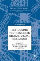 Refiguring Techniques in Digital Visual Research by Edgar Gomez Cruz